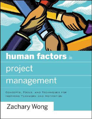 Human Factors in Project Management By Wong, Zachary
