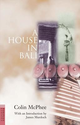 A House in Bali By McPhee, Colin